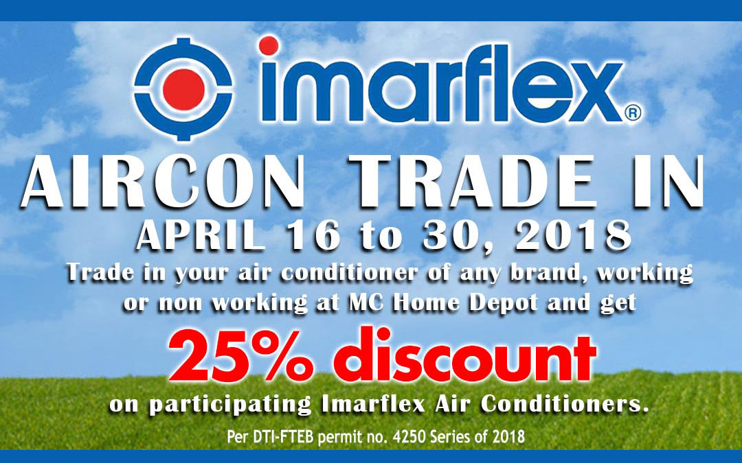 MC Home Depot & Imarflex Aircon Trade-in